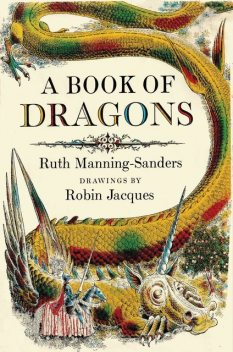 A Book of Dragons, Ruth Manning-Sanders