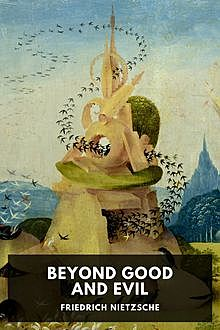 Beyond Good and Evil, Friedrich Nietzsche