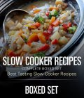 Slow Cooker Recipes Complete Boxed Set – Best Tasting Slow Cooker Recipes, Speedy Publishing