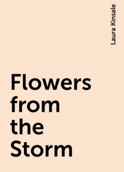 Flowers from the Storm, Laura Kinsale
