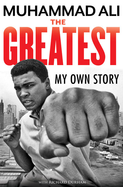 Greatest: My Own Story, Muhammad Ali, Richard Durham