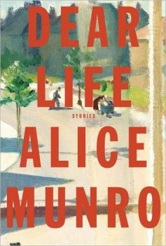 Dear Life: Stories, Alice Munro