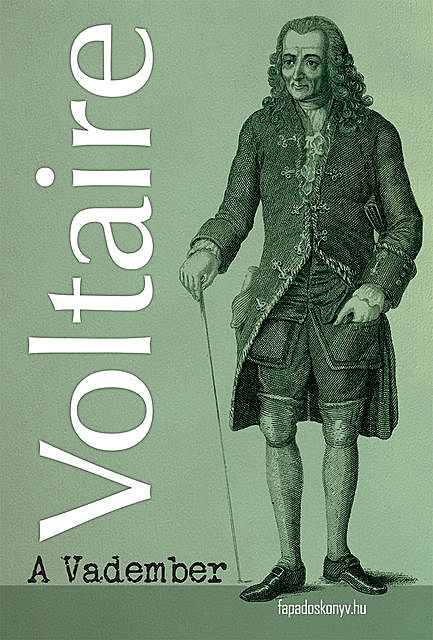 A vadember, Voltaire