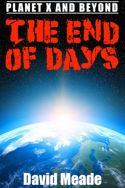 The End of Days – Planet X and Beyond, David Meade