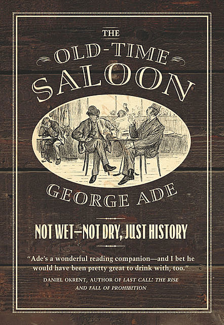 The Old-Time Saloon, George Ade