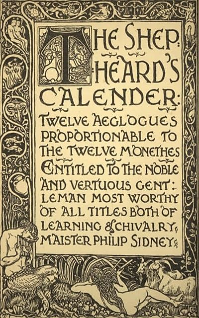 The Shepheard's Calender: Twelve Aeglogues Proportional to the Twelve Monethes, Edmund Spenser