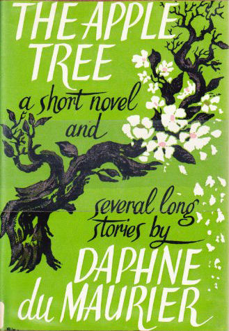 The Apple Tree: a short novel & several long stories, Daphne du Maurier