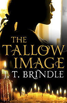 The Tallow Image, J.T.Brindle