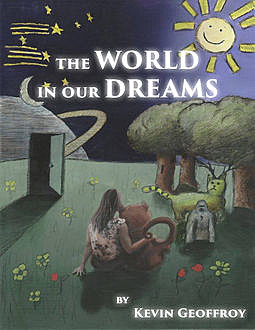 The World in Our Dreams, Kevin Geoffroy