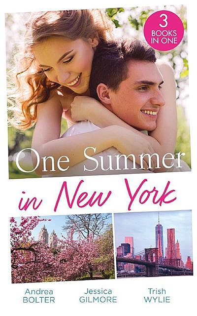 One Summer In New York, Jessica Gilmore, Andrea Bolter, Trish Wylie