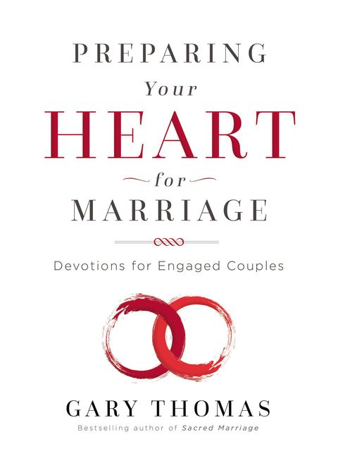 Preparing Your Heart for Marriage, Gary L.Thomas