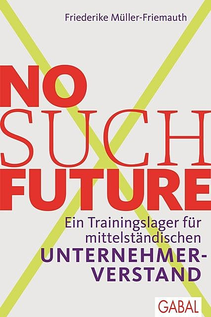 No such Future, Friederike Müller-Friemauth