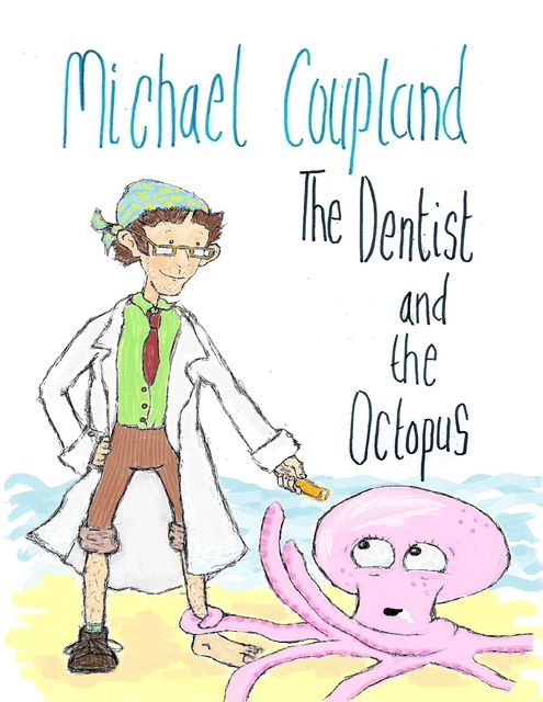 The Dentist and the Octopus, Michael Coupland