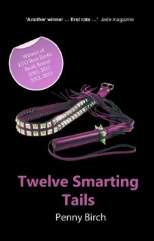 Twelve Smarting Tails, Penny Birch