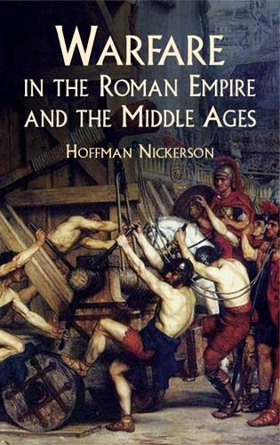 Warfare in the Roman Empire and the Middle Ages, Hoffman Nickerson