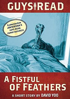 Guys Read: A Fistful of Feathers, Jon Scieszka, David Yoo