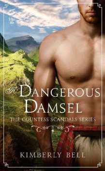 A Dangerous Damsel (The Countess Scandals), Kimberly Bell