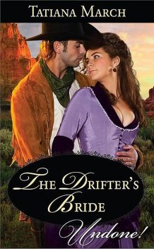 The Drifter's Bride, Tatiana March