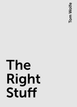 The Right Stuff, Tom Wolfe