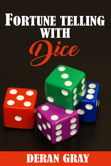 Fortunetelling With Dice, Deran Gray