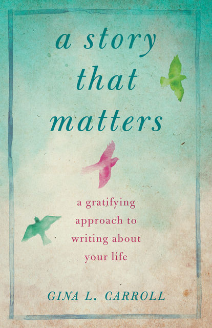 A Story That Matters, Gina L. Carroll