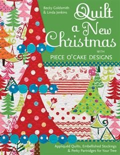 Quilt a New Christmas with Piece O'Cake Designs, Becky Goldsmith