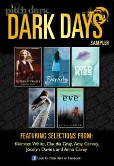 Pitch Dark: Dark Days of Fall Sampler, Kiersten White, Jocelyn Davies, Anna Carey, Claudia Gray, Amy Garvey