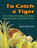 To Catch a Tiger, James Bennett