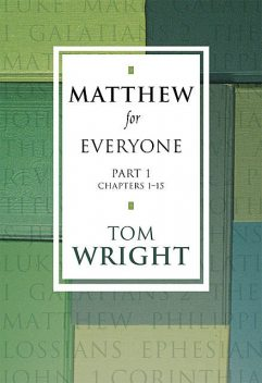 Matthew for Everyone Part 1, Tom Wright