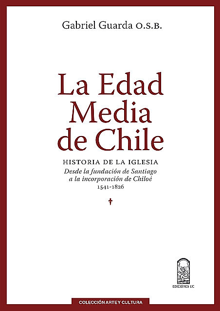 La Edad Media de Chile, Gabriel Guarda