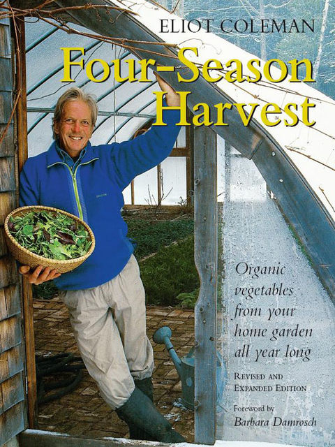 Four-Season Harvest, Eliot Coleman