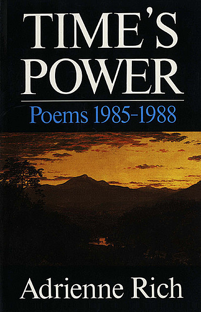 Time's Power: Poems 1985–1988, Adrienne Rich