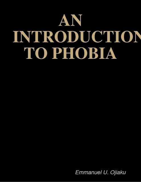 An Introduction to Phobia, Emmanuel Ojiaku