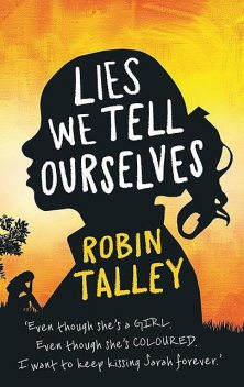 Lies We Tell Ourselves, Robin Talley