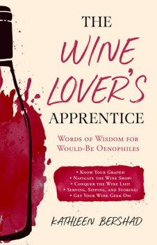 The Wine Lover's Apprentice, Kathleen Bershad