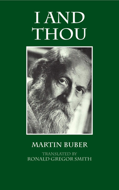 I and Thou, Martin Buber