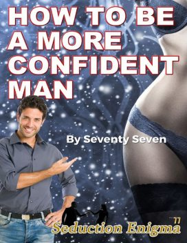 Maximum Confidence: The Fastest Way to Be More Confident, Craig Beck
