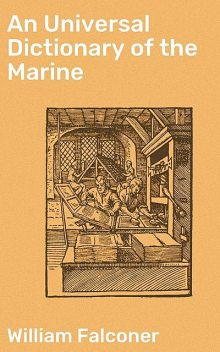 An Universal Dictionary of the Marine, William Falconer
