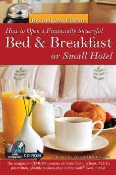 How to Open a Financially Successful Bed & Breakfast or Small Hotel, Sharon Fullen, Douglas Brown