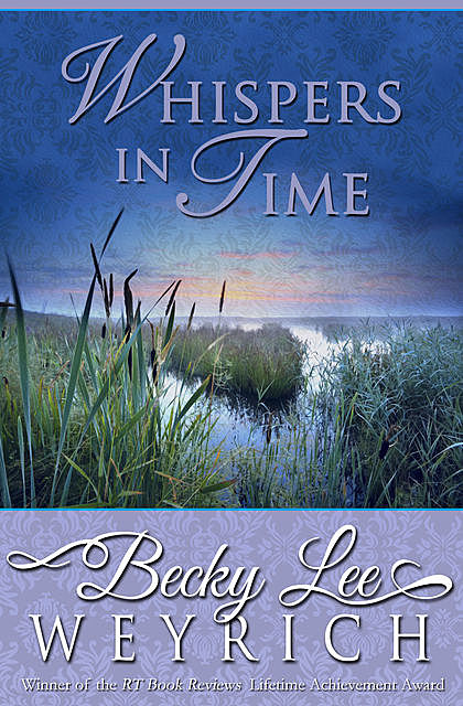 Whispers in Time, Becky Lee Weyrich