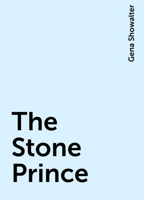 The Stone Prince, Gena Showalter