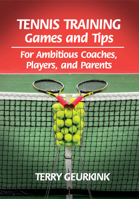 Tennis Training Games and Tips, Terry Geurkink