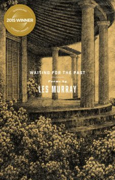 Waiting for the Past, Les Murray