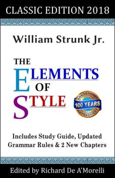 The Elements of Style: Classic Edition, William Strunk Jr., Richard De A'Morelli