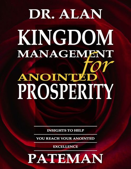 Kingdom Management for Anointed Prosperity, Alan Pateman