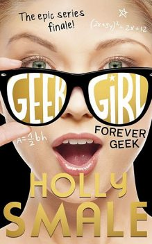 Forever Geek, Holly Smale