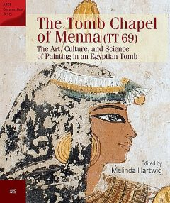 The Tomb Chapel of Menna (TT 69), Melinda Hartwig