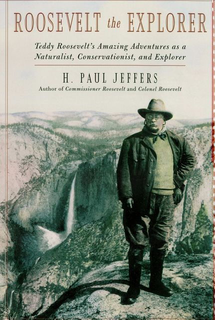 Roosevelt the Explorer, H.Paul Jeffers