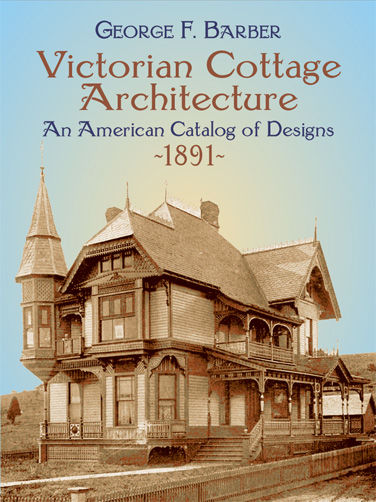 Victorian Cottage Architecture, George F.Barber