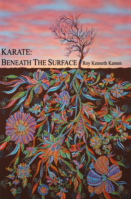 KARATE – BENEATH THE SURFACE, Roy K Kamen